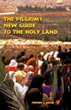 The Pilgrim's New Guide to the Holy Land by Stephen C. Doyle OFM (1999-11-01)