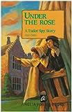 Under the Rose: Tudor Spy Story (History Key Stage 2)