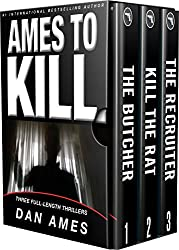 Ames To Kill (Three Full-Length Thrillers): The Butcher, The Recruiter, Killing the Rat (English Edition)