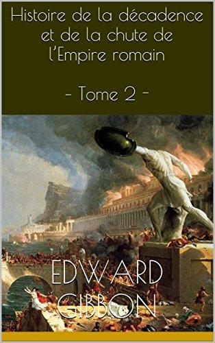 Histoire De La Décadence Et De La Chute De L'Empire Romain – Tome 2 -