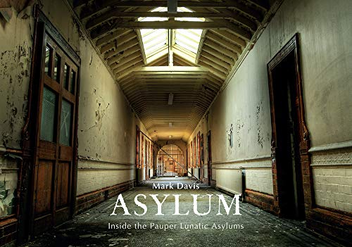 Asylum: Inside the Pauper Lunatic Asylums por George Sheeran