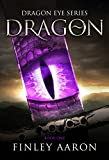 Dragon (Dragon Eye Book 1)