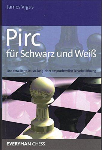 Pirc für Schwarz und Weiß: Eine detaillierte Darstellung einer anspruchsvollen Schacheröffnung