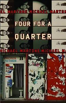 Four for a Quarter: Fictions par [Martone, Michael]