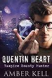 Quentin Heart, Vampire Bounty Hunter (English Edition)