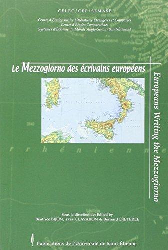 Le Mezzogiorno des écrivains européens : Edition bilingue français-anglais par Béatrice Bijon