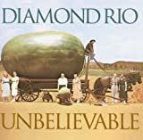 Songtexte von Diamond Rio - Unbelievable