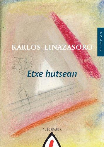 Etxe hutsean (Basque Edition) por Karlos Linazasoro