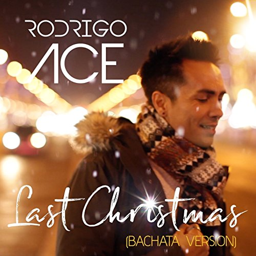 Last Christmas (Radio Edit 2017) [Bachata Version]
