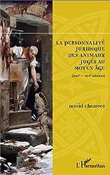 Personnalité Juridique des Animaux Juges au Moyen Age Xiiie Xvie Siecles