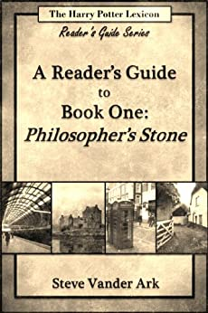 The Reader's Guide to Harry Potter and the Philosopher's Stone (The Harry Potter Lexicon Reader's Guide Series Book 1) (English Edition) von [Ark, Steve Vander]