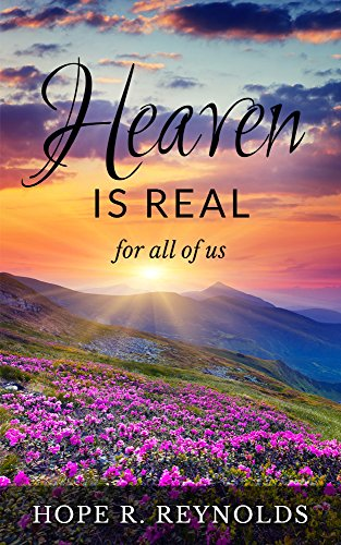 Heaven is Real for All of Us (English Edition) por Hope Reynolds