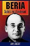 Beria – Stalin`s First Lieutenant