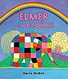 Elmer y el arcoíris (Elmer. Álbum ilustrado)