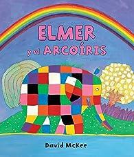 Elmer y el arcoíris par David McKee