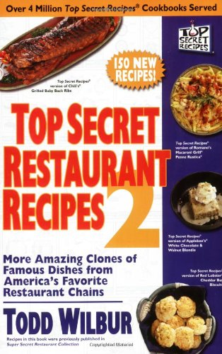 top-secret-restaurant-recipes-2-more-amazing-clones-of-famous-dishes-from-americas-favorite-restaura
