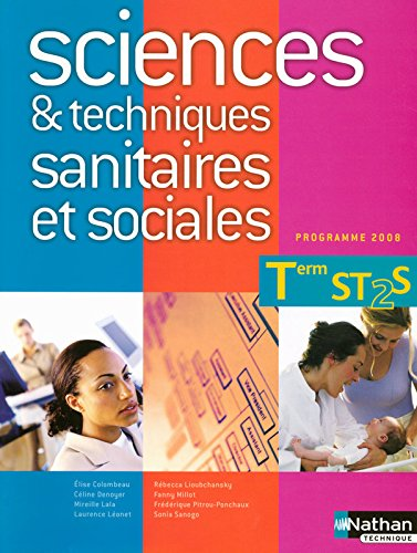 SCIENCES TECH SANIT SOC TER ST par ELISE COLOMBEAU, CELINE DENOYER, MIREILLE LALA, LAURENCE LEONET, REBECCA LIOUBCHANSKY, FANNY MILLOT, FREDERIQUE PITROU-PONCHAUX, SONIA SANOGO