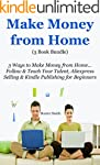 Make Money From Home (3 Book Bundle):...