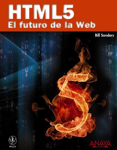 HTML5. El futuro de la Web (Títulos Especiales) por Bill Sanders