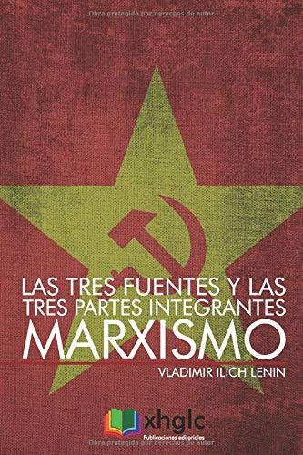 Las tres fuentes y las tres partes integrantes del Marxismo por Vladimir Ilich Lenin