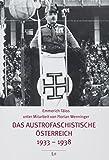 Das austrofaschistische Österreich 1933-1938 - Emmerich Tálos, Florian Wenninger