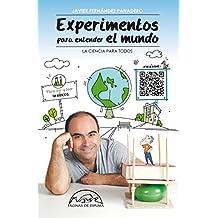 Experimentos para entender el mundo: La ciencia para todos (Voces / Ensayo nº 179)