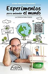 Experimentos para entender el mundo: La ciencia para todos par Javier Fernández Panadero