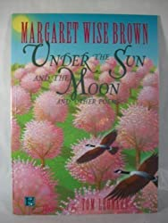 Under the Sun and the Moon: And Other Poems by Margaret Wise Brown (1995-04-17)