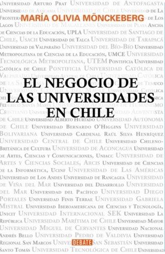 El negocio de las Universidades en Chile por Maria Olivia Monckeberg
