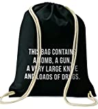 THIS BAG CONTAINS A BOMB, A GUN, A VERY LARGE KNIFE AND LOADS OF DRUGS. / Gymsac - Drawstring Bag / BLACK