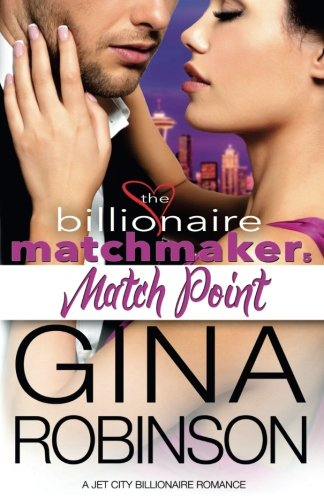Match Point: A Jet City Billionaire Romance: Volume 5 (The Billionaire Matchmaker)