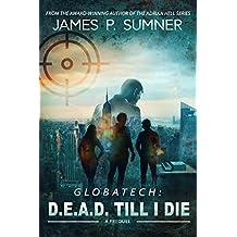 D.E.A.D. Till I Die: A Prequel (GlobaTech #0)