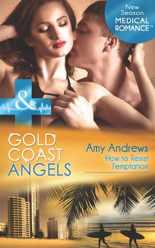 gold-coast-angels-how-to-resist-temptation-mills-boon-medical-gold-coast-angels-book-4