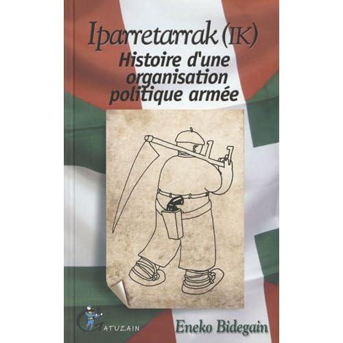 Iparretarrak (IK) : Histoire d'une organisation politique armée