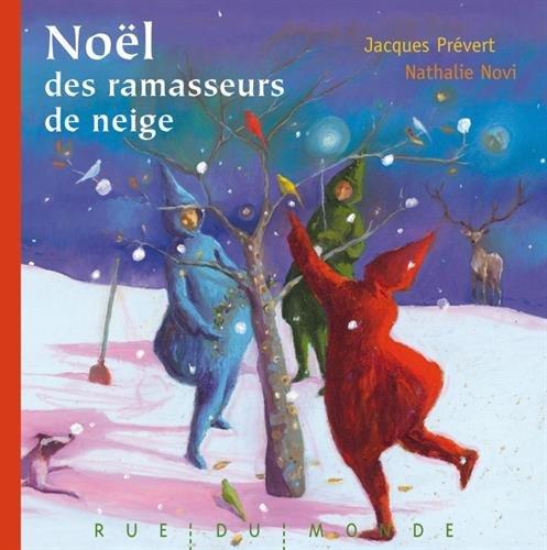 Noël des ramasseurs de neige : (Quand elle tombe à Noël) par Jacques Prévert