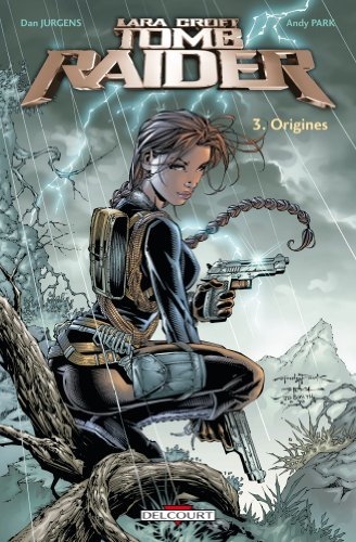 Tomb Raider, Tome 3 : Origines