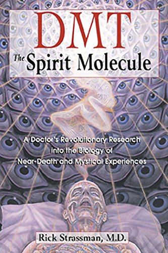DMT: The Spirit Molecule: A Doctor's Revolutionary Research into the Biology of Near-Death and Mystical Experiences (English Edition)