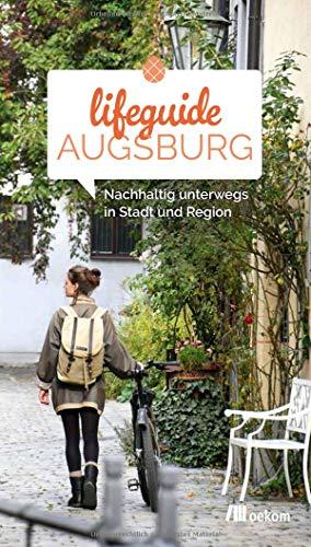 Lifeguide Augsburg: Nachhaltig unterwegs in Stadt und Region