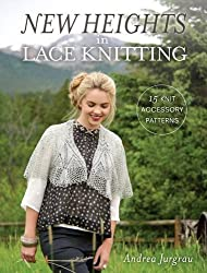 New Heights In Lace Knitting: 17 Lace Knit Accessory Patterns by Andrea Jurgrau (2016-06-24)