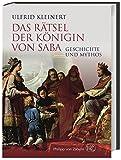 Das Rätsel der Königin von Saba: Geschichte und Mythos