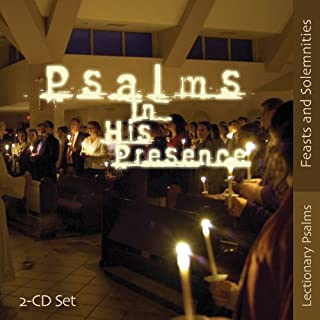 Psalms in His Presence - Feasts & Solemnities