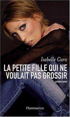 La petite fille qui ne voulait pas grossir par Isabelle Caro