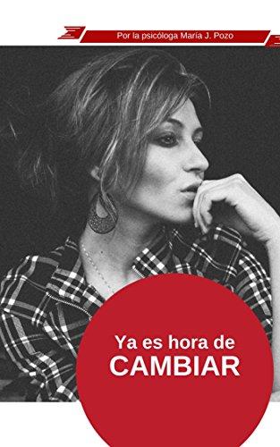 YA ES HORA DE CAMBIAR: ¿LOS MISMOS PROBLEMAS DE SIEMPRE? (Somos nº 1) por María José Pozo