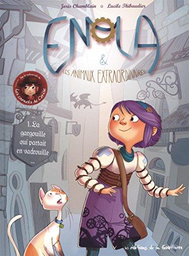 Enola et les animaux extraordinaires (1) : La gargouille qui partait en vadrouille