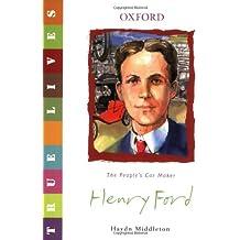 True Lives: Henry Ford