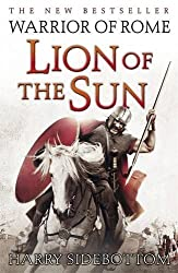 Warrior of Rome III: Lion of the Sun (Warrior of Rome 3) by Harry Sidebottom (2010-07-22)