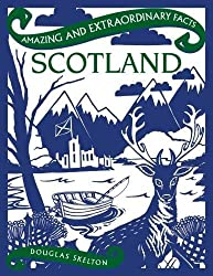 Scotland (Amazing and Extraordinary Facts)