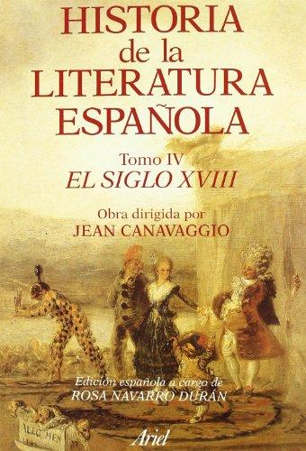 Historia literatura española. El siglo XVIII (Ariel Letras)