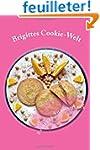 Brigittes Cookie-Welt: 30 Rezepte run...