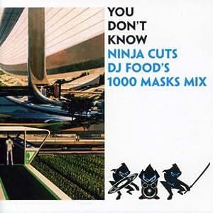 You Dont Know - Ninja Cuts